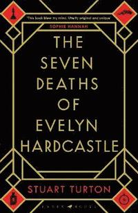 The Seven Deaths of Evelyn Hardcastle (inbunden)