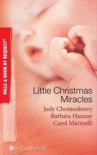 Little Christmas Miracles: Her Christmas Wedding Wish / Christmas Gift: A Family / Christmas on the Children's Ward (Mills & Boon By Request) (e-bok)
