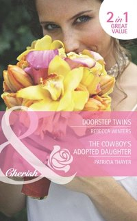 Doorstep Twins / The Cowboy's Adopted Daughter: Doorstep Twins (Mediterranean Dads, Book 3) / The Cowboy's Adopted Daughter (The Brides of Bella Rosa, Book 5) (Mills & Boon Romance) (e-bok)