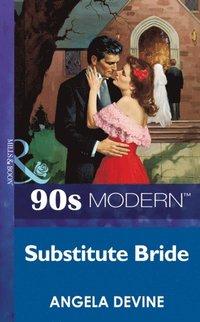 Substitute Bride (Mills & Boon Vintage 90s Modern) av Angela Devine (E-bok)