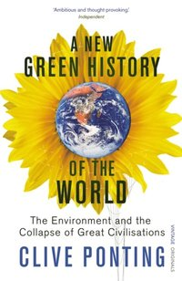 New Green History Of The World (e-bok)