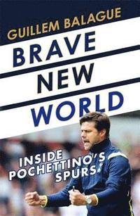 Brave New World - Guillem Balague - Bok (9781409157717)  19de4756a7238