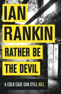 Rather Be the Devil (e-bok)