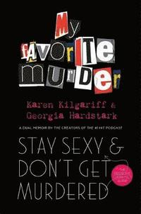 Stay Sexy and Don't Get Murdered (inbunden)