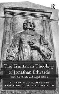 The Trinitarian Theology of Jonathan Edwards (inbunden)