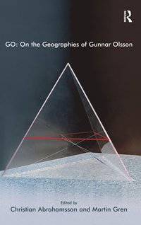 GO: On the Geographies of Gunnar Olsson (inbunden)