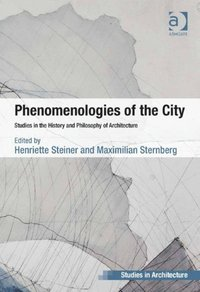 Phenomenologies of the City (e-bok)