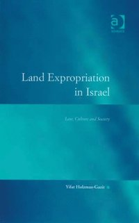 Land Expropriation in Israel (e-bok)