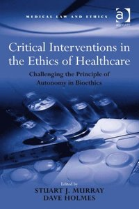 Critical Interventions In The Ethics Of Healthcare E Bok
