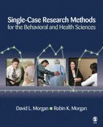 Single-Case Research Methods for the Behavioral and Health Sciences (häftad)