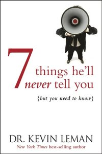7 Things He'll Never Tell You (e-bok)