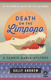 Death on the Limpopo: A Tannie Maria Mystery (e-bok)