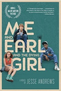Me and Earl and the Dying Girl (Movie Tie-In Edition) (häftad)