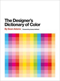 The Designer's Dictionary of Color (inbunden)