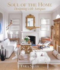 Soul of the Home: Designing with Antiques (inbunden)