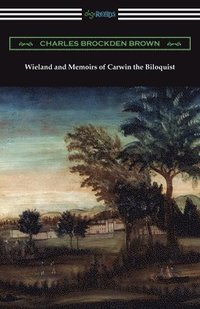 Wieland and Memoirs of Carwin the Biloquist (häftad)