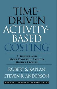 Time-Driven Activity-Based Costing (inbunden)