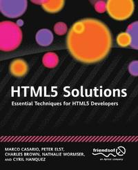HTML5 Solutions: Essential Techniques for HTML5 Developers (häftad)