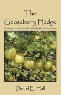 The Gooseberry Hedge - Daniel E Hall - Bok (9781432721916 ...