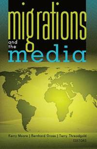 Migrations and the Media (inbunden)