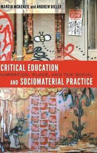 Critical Education and Sociomaterial Practice (inbunden)