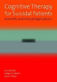 Cognitive Therapy for Suicidal Patients (inbunden)