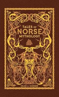 Tales of Norse Mythology (Barnes &; Noble Omnibus Leatherbound Classics) (inbunden)