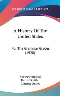 A History of the United States: For the Grammar Grades (1920) (inbunden)