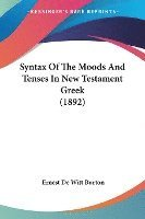 Syntax of the Moods and Tenses in New Testament Greek (1892) (häftad)