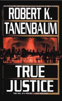 True Justice av Robert K Tanenbaum (E-bok)