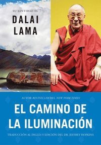 El camino de la iluminacion (Becoming Enlightened; Spanish ed.) (e-bok)