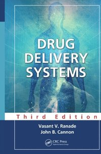 Drug Delivery Systems, Third Edition (e-bok)