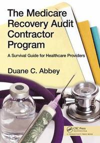 The Medicare Recovery Audit Contractor Program - Duane C Abbey ... cb513a36f618d