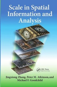 Scale in Spatial Information and Analysis (e-bok)