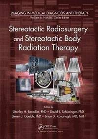 Stereotactic Radiosurgery and Stereotactic Body Radiation Therapy (inbunden)