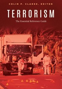 Terrorism: The Essential Reference Guide (e-bok)