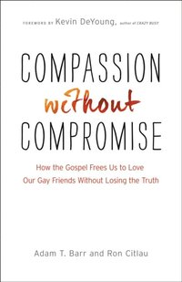 Compassion without Compromise (e-bok)