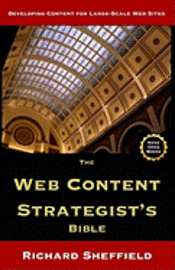 The Web Content Strategist's Bible: The Complete Guide To A New And Lucrative Career For Writers Of All Kinds (häftad)