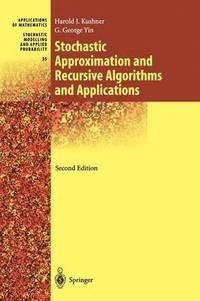 Stochastic Approximation and Recursive Algorithms and Applications (häftad)