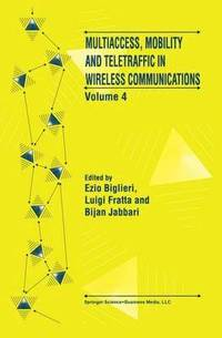 Multiaccess, Mobility and Teletraffic in Wireless Communications: Volume 4 (häftad)