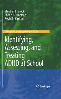 Identifying, Assessing, and Treating ADHD at School (häftad)