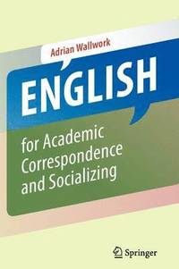 English for Academic Correspondence and Socializing (häftad)