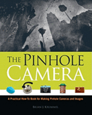 The Pinhole Camera: A Practical How-To Book for Making Pinhole Cameras and Images (häftad)
