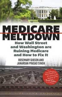 Medicare Meltdown - Rosemary M Gibson 7ac20c487fe2d