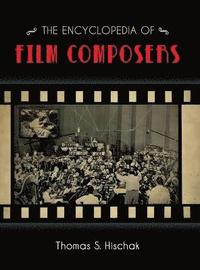 The Encyclopedia of Film Composers (inbunden)