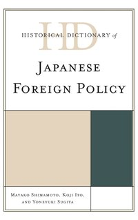 Historical Dictionary of Japanese Foreign Policy (inbunden)