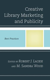 Creative Library Marketing and Publicity (inbunden)