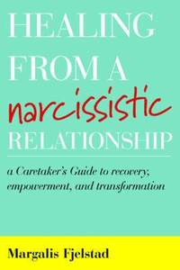 Healing from a Narcissistic Relationship av Margalis Fjelstad (Bok)