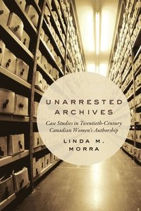 Unarrested Archives (häftad)
