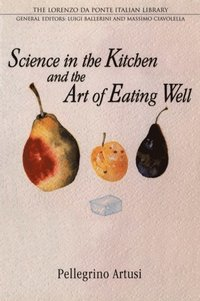 Science in the Kitchen and the Art of Eating Well (e-bok)
